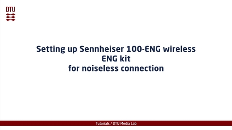 Thumbnail for entry Setting up Sennheiser 100-ENG wireless ENG kit for noiseless connection