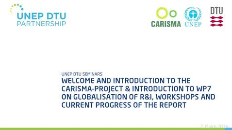 Thumbnail for entry Welcome and introduction to the CARISMA-project & Introduction to WP7 on globalisation of R&I, workshops and current progress of the report