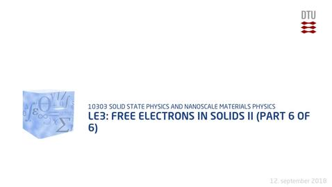 Thumbnail for entry Le3: Free electrons in solids II (part 6 of 6)