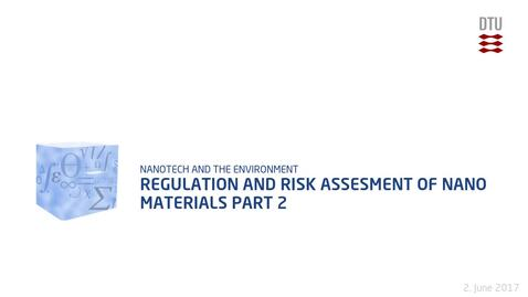 Thumbnail for entry Regulation and Risk Assesment of Nano Materials Part 2