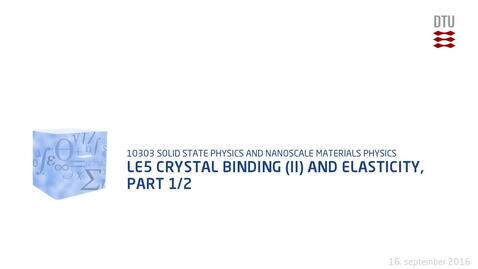 Thumbnail for entry Le5 Crystal Binding (II) and Elasticity, part 1/2