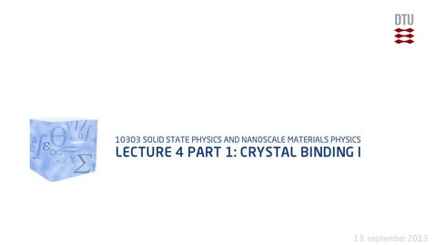 Thumbnail for entry Lecture 4 part 1: Crystal binding I