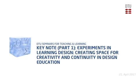 Thumbnail for entry Key note (part 1): Experiments in learning design: Creating space for creativity and continuity in design education