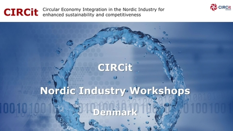 Thumbnail for entry CIRCit Industry Workshops Nordic Denmark