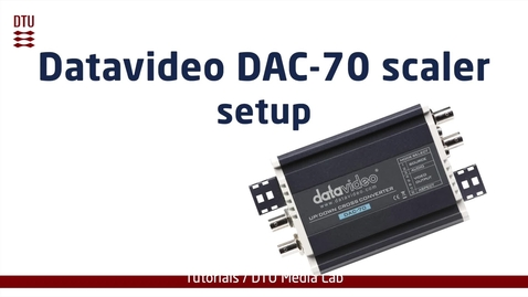 Thumbnail for entry Setting up Datavideo DAC-70 scaler