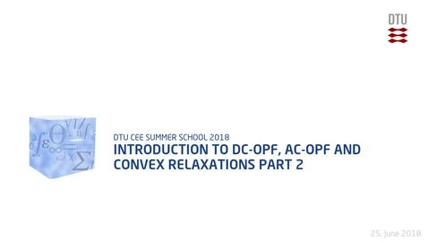 Thumbnail for entry Introduction to DC-OPF, AC-OPF and convex relaxations Part 2