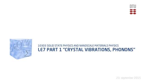 "Thumbnail for entry Le7 part 1 ""Crystal Vibrations, Phonons"""