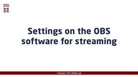Thumbnail for entry Settings on the OBS software for streaming