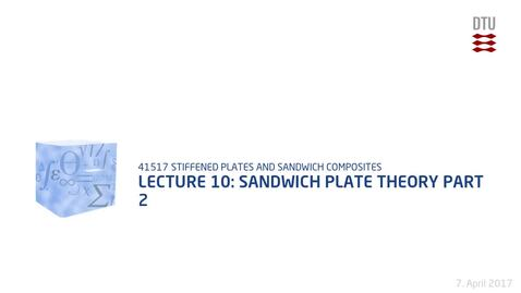 Thumbnail for entry Lecture 10: Sandwich Plate Theory Part 2