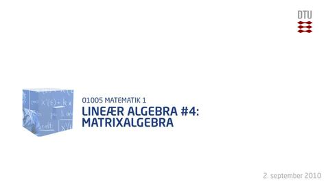 Thumbnail for entry Lineær Algebra 4: Matrixalgebra