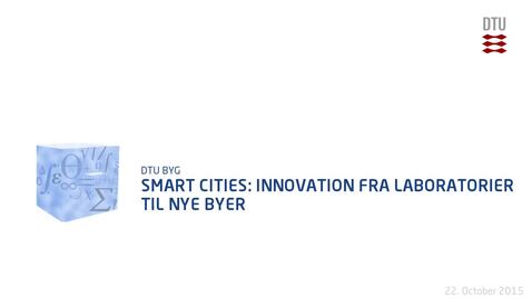 Thumbnail for entry Smart Cities: Innovation fra laboratorier til nye byer