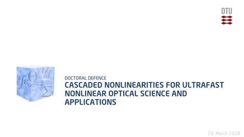Thumbnail for entry Cascaded Nonlinearities for Ultrafast Nonlinear Optical Science and Applications
