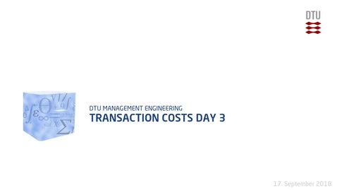 Thumbnail for entry Transaction Costs Day 3