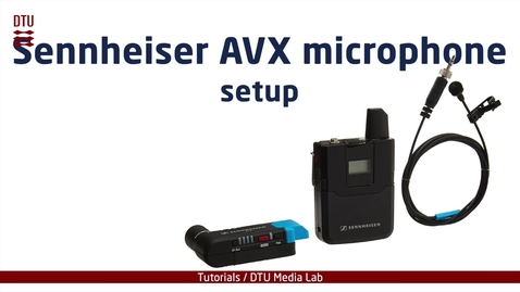 Thumbnail for entry Setting up the AVX Sennheiser wireless microphones