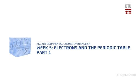 Thumbnail for entry Week 5: Electrons and the Periodic Table Part 1