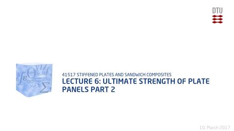 Thumbnail for entry Lecture 6: Ultimate Strength of Plate Panels Part 2