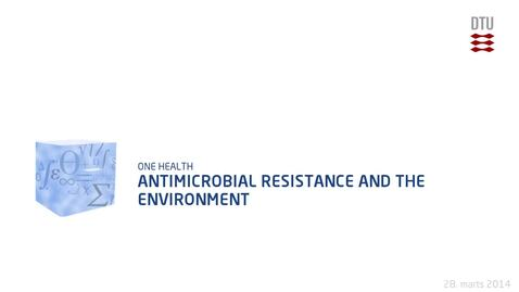 Thumbnail for entry Antimicrobial Resistance and the Environment