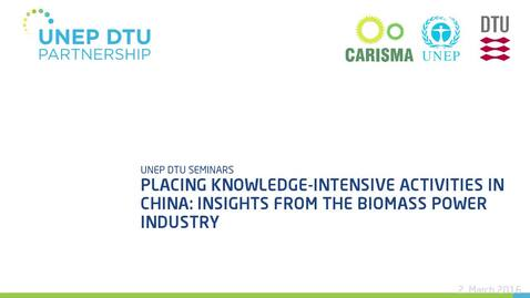 Thumbnail for entry Placing knowledge-intensive activities in China: insights from the biomass power industry