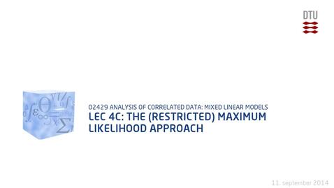 Thumbnail for entry Lec 4C: The (Restricted) maximum likelihood approach