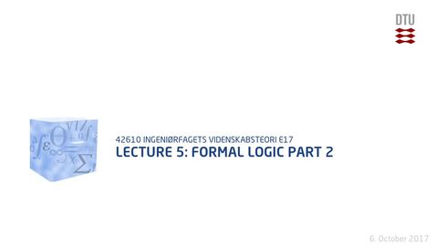 Thumbnail for entry Lecture 5: Formal Logic Part 2