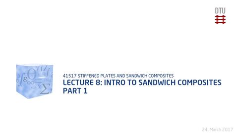 Thumbnail for entry Lecture 8: Intro to sandwich composites Part 1