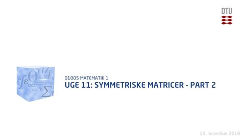 Thumbnail for entry Uge 11: Symmetriske matricer – Part 2