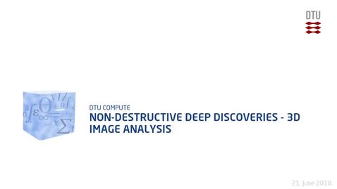 Thumbnail for entry Non-destructive Deep Discoveries - 3D Image Analysis