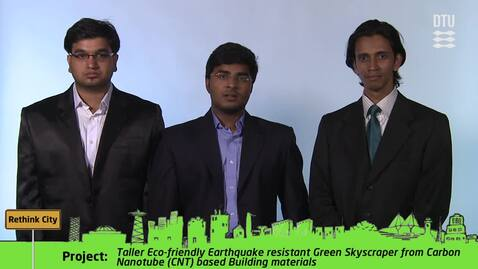 Thumbnail for entry CDIO Academy Team 9: Taller Eco-friendly Earthquake resistant Green Skyscraper from Carbon Nanotube (CNT) based Building materials