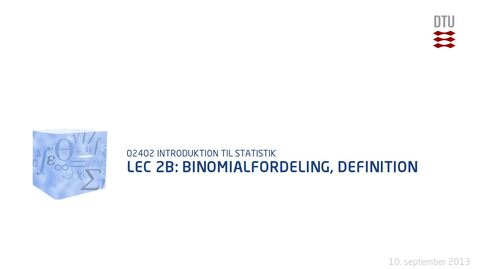 Thumbnail for entry Lec 2B: Binomialfordeling, definition