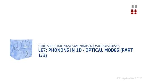 Thumbnail for entry Le7: Phonons in 1D - Optical modes (part 1/3)