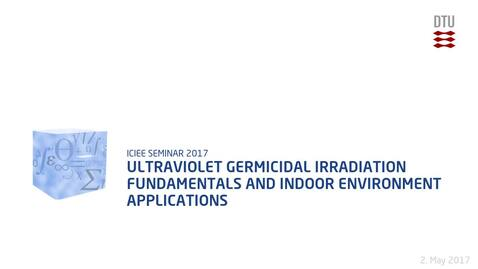 Thumbnail for entry Ultraviolet Germicidal Irradiation Fundamentals and Indoor Environment Applications