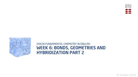 Thumbnail for entry Week 6: Bonds, Geometries and Hybridization Part 2