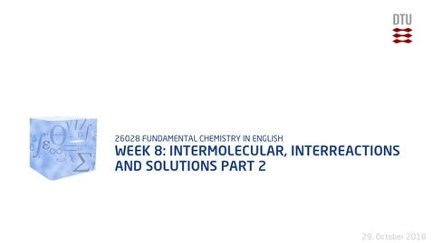 Thumbnail for entry Week 8: Intermolecular, Interreactions and Solutions Part 2