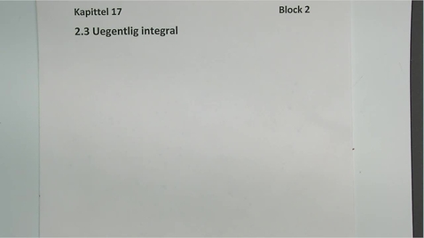 Thumbnail for entry Kapittel 17 2.3 Uegentlig integral