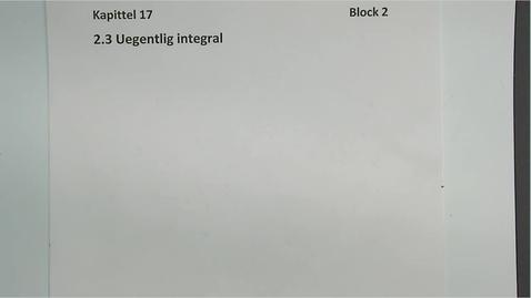 Thumbnail for entry Kapittel 17 2.3 Uegentlig integral