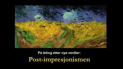 Thumbnail for entry Postimpresjonismen