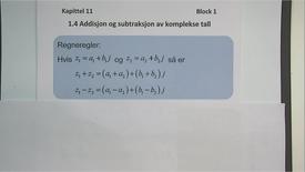 Thumbnail for entry Kapittel 11 1.4 Addisjon og subtraksjon av komplekse tall