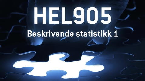 Thumbnail for entry HEL905 - 01 Beskrivende statistikk 1