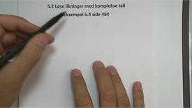 Thumbnail for entry Kapittel 11 5.2.1 Løse likninger med komplekse tall, oppgave 5.4 side 484