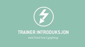 Thumbnail for entry 1. Trainer introduksjon.mp4