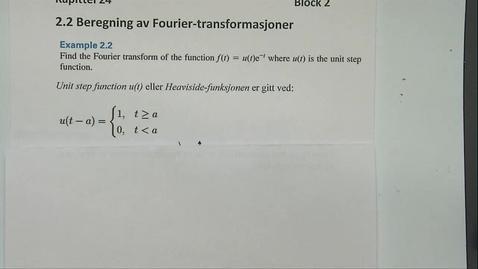 Thumbnail for entry Kapittel 24 2.2-1 Beregning av Fourirer transformasjoner eksempel 2.2