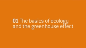 Thumbnail for entry 01 - The basics of ecology and the greenhouse effect