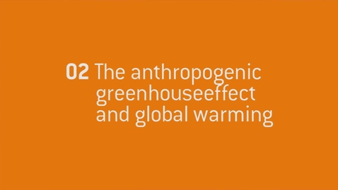 Thumbnail for entry 02 - The anthropogenic greenhouse effect and global warming