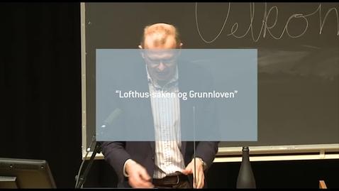 Thumbnail for entry Lofthus-saken og Grunnloven