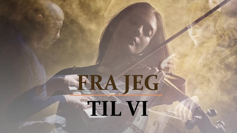 Thumbnail for entry Fra jeg til vi