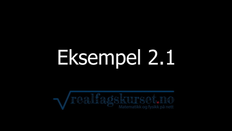 Thumbnail for entry Eksempel 2.2.1