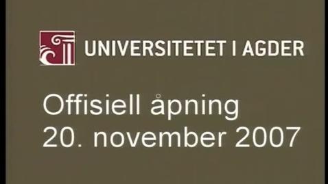 Thumbnail for entry Universitetet i Agders åpningsseremoni 2007