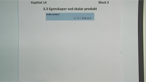 Thumbnail for entry Kapittel 14 3.3 Egenskaper ved skalarprodukt