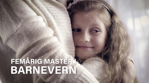 Thumbnail for entry Norges første femårig master i barnevern (v. 2)