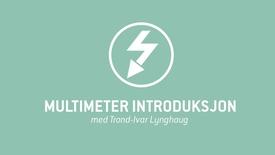 Thumbnail for entry 1. Multimeter introduksjon.mp4